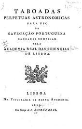 Taboadas perpetuas astronomicas para uso da navegação portugueza