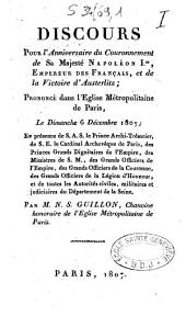 Discours pour l'anniversaire du couronnement de sa majesté Napoléon Ier, empereur des français, et de la victoire d'Austerlitz: prononcé dans l'église métropolitaine de Paris, le dimanche 6 décembre 1807,...