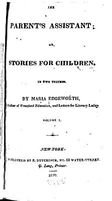 The Parent s Assistant  Or  Stories for Children