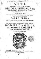 Vita della venerabil madre Orsola Benincasa,... dell'ordine del B. Gaetano, fondatrice delle vergini della congregatione e dell' eremo della Immacolata Concettione. Parte prima, descritta dal P. D. Francesco Maria Maggio