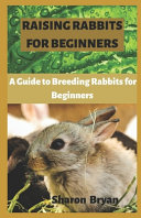 Raising Rabbits for Beginners