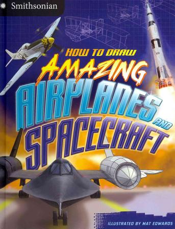 How to Draw Amazing Airplanes and Spacecraft PDF