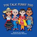 You Talk Funny Too PDF