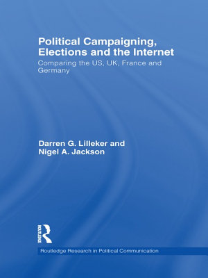 Political Campaigning  Elections and the Internet PDF