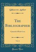 The Bibliographer  Vol  4 PDF