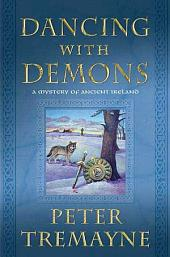 Dancing with Demons: A Mystery of Ancient Ireland
