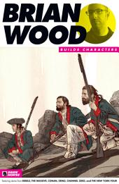 Brian Wood Builds Characters Sampler
