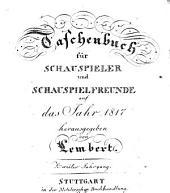 Taschenbuch für Schauspieler und Schauspielfreunde: für das Jahr .... 1817