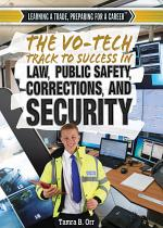 The Vo-Tech Track to Success in Law, Public Safety, Corrections, and Security