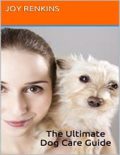 The Ultimate Dog Care Guide