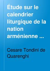 Étude sur le calendrier liturgique de la nation arménienne avec le calendrier arménien de 1907 d'après le Tonatzouytz du Catholicos Siméon d'Erivan (1774)