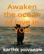 Awaken the ocean of love in you