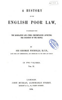 A History of the English Poor Law  in Connexion with the Legislation and Other Circumstances Affecting the Condition of the People PDF