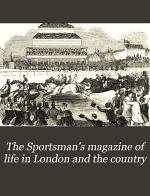 The Sportsman's Magazine of Life in London and the Country