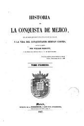 Historia de la conquista de Méjico: con una reseña preliminar de la civilización antigua mejicana y la vida del conquistador Hernán Cortés, Volumen 4