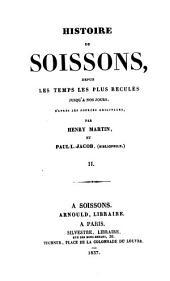 Histoire de Soissons, depuis les temps les plus reculés jusqu'à nos jours d'après les sources originales: Volume2