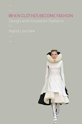 When Clothes Become Fashion PDF