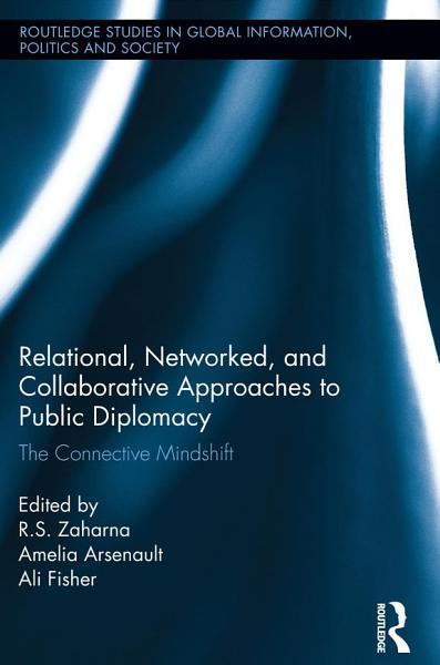 Relational  Networked and Collaborative Approaches to Public Diplomacy