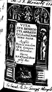 Vita S. P. N. Benedicti Abbatis: Ex Lib. 2 Dial. S. Gregorii Papae. ¬Accessit Regula eiusdem S. P. N. Compendio declarata