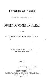 Reports of Cases Argued and Determined in the Court of Common Pleas for the City and County of New York: Volume 10