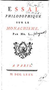 Essai philosophique sur le Mona chisme. Par Mr. L... [i.e. S. N. H. Linguet].
