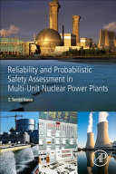 Reliability and Probabilistic Safety Assessment in Multi Unit Nuclear Power Plants
