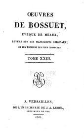 Oeuvres completes de Bossuet, évéque de Meaux: revues sur les manuscrits originaux, et les éditions les plus corrects, Volume23