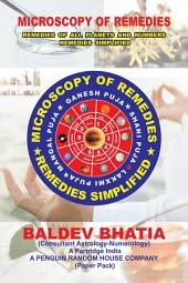 MICROSCOPY OF REMEDIES: REMEDIES SIMPLIFIED
