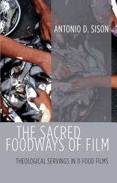 The Sacred Foodways of Film: Theological Servings in 11 Food Films