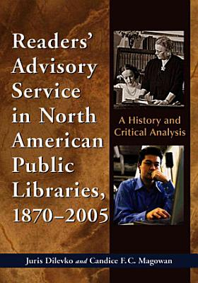 Readers    Advisory Service in North American Public Libraries  1870 2005 PDF