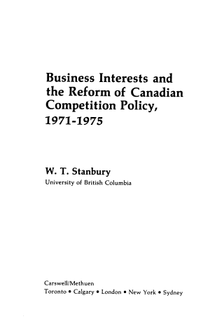 Business Interests and the Reform of Canadian Competition Policy  1971 1975