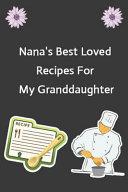 Nana s Best Loved Recipes For My Granddaughter
