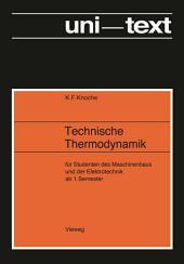 Technische Thermodynamik: für Studenten des Maschinenbaus und Elektrotechnik ab 1. Semester, Ausgabe 2