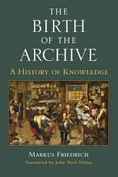 The Birth of the Archive PDF