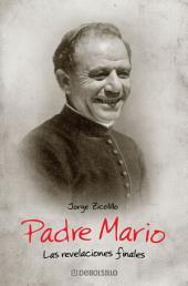 Padre Mario: Revelaciones finales