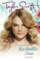 Taylor Swift  The Rise Of The Nashville Teen PDF