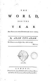 The World, by Adam Fitz-Adam. [209 Nos. in 4 Vols. With a Final No. Entitled A World Extraordinary, Signed Vandyke.].