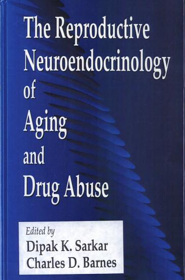 The Reproductive Neuroendocrinology of Aging and Drug Abuse PDF