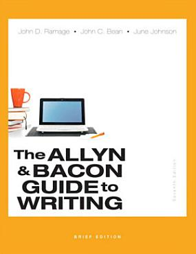 The Allyn   Bacon Guide to Writing  Brief Edition PDF