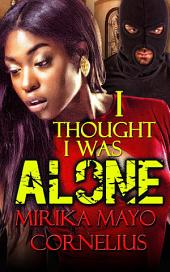I Thought I Was Alone: Volume 1