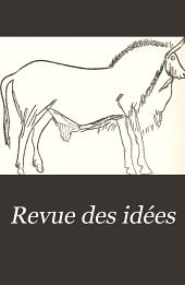 Revue des idées: études de critique générale, Volume1;Volume3