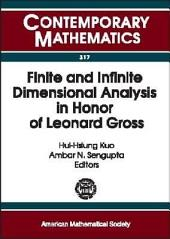 Finite and Infinite Dimensional Analysis in Honor of Leonard Gross: AMS Special Session Analysis on Infinite Dimensional Spaces, January 12-13, 2001, New Orleans, Louisiana