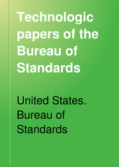 Technologic Papers of the Bureau of Standards: Issues 191-202