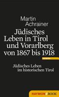 J  disches Leben in Tirol und Vorarlberg von 1867 bis 1918 PDF