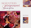 Scented Potpourri and Floral Gifts