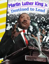Martin Luther King Jr.: Destined to Lead
