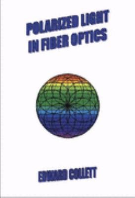 Polarized Light in Fiber Optics