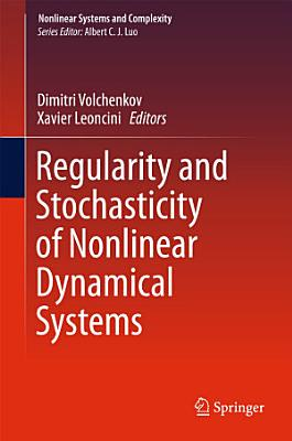 Regularity and Stochasticity of Nonlinear Dynamical Systems PDF