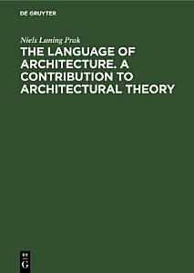 The language of architecture  A contribution to architectural theory