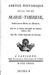 Abrege historique de la vie de Marie-Therese, Imperatrice-Reine de Hongrie (etc.)